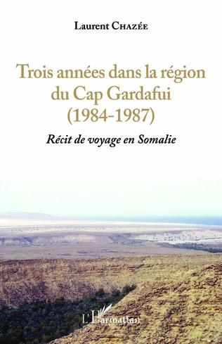 Couverture Trois années dans la région du Cap Gardafui (1984-1987)