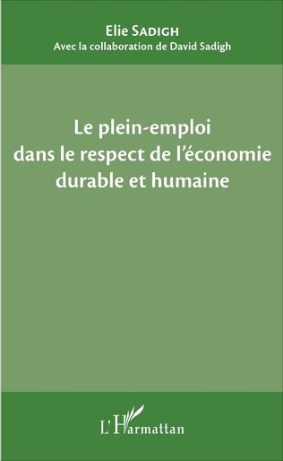 Couverture Le plein-emploi dans le respect de l'économie durable et humaine
