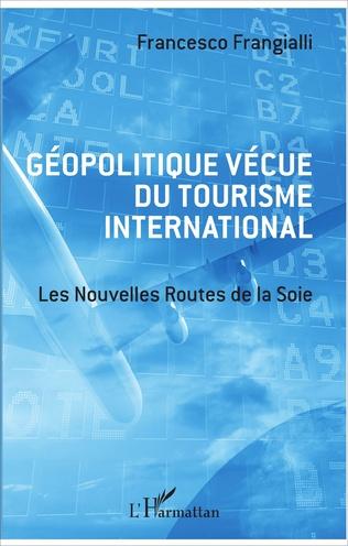 Couverture Géopolitique vécue du tourisme international