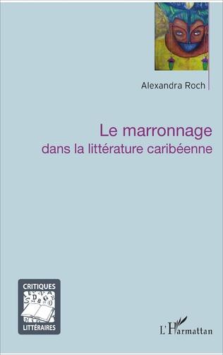Couverture Le marronnage dans la littérature caribéenne