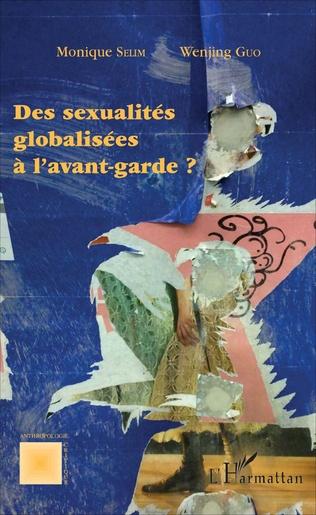 Couverture Des sexualités globalisées à l'avant-garde ?