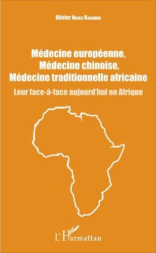 Couverture Médecine européenne, médecine chinoise, médecine traditionnelle africaine
