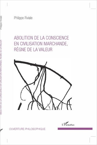 Couverture Abolition de la conscience en civilisation marchande, règne de la valeur