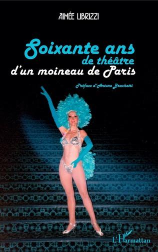 Couverture Soixante ans de théâtre d'un moineau de Paris