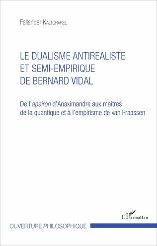 Couverture Le dualisme antiréaliste et semi-empirique de Bernard Vidal