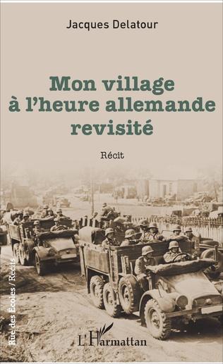 Couverture Mon village à l'heure allemande revisité