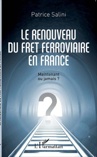 Couverture Le renouveau du fret ferroviaire en France