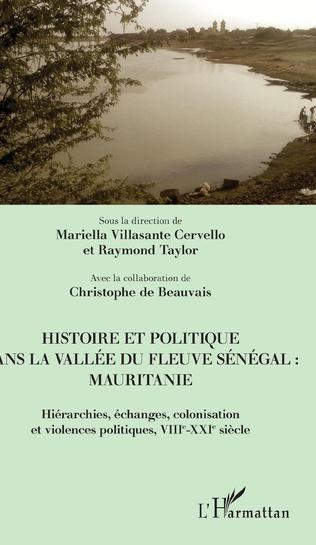 Couverture Histoire et politique dans la vallée du fleuve Sénégal : Mauritanie