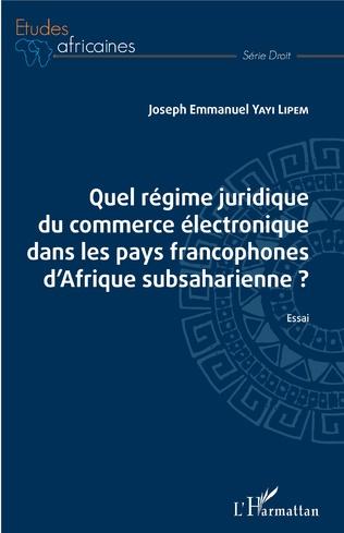 Couverture Quel régime juridique du commerce électronique dans les pays francophones d'Afrique subsaharienne ?