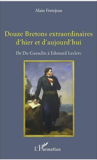 Couverture Douze Bretons extraordinaires d'hier et d'aujourd'hui