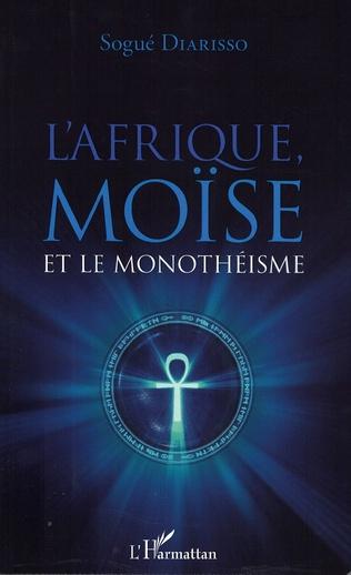Couverture L'Afrique, Moïse et le monothéisme