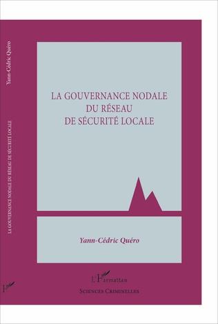 Couverture La gouvernance nodale du réseau de sécurité locale