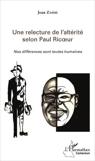 Couverture Une relecture de l'altérité selon Paul Ricœur