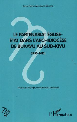 Couverture Le partenariat Eglise-Etat dans l'archidiocèse de Bukavu au Sud-Kivu (1990-2012)