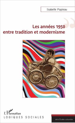 Couverture Les années 1950 entre tradition et modernisme