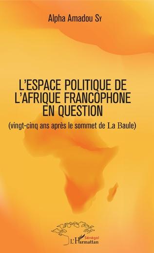 Couverture L'espace politique de l'Afrique francophone en question
