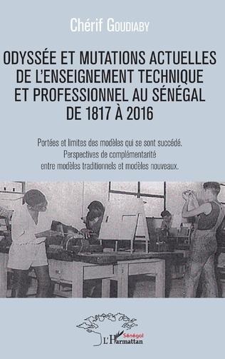 Couverture Odyssée et mutations actuelles de l'enseignement technique et professionnel au Sénégal de 1817 à 2016