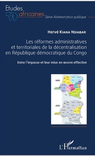 Couverture Les réformes administratives et territoriales de la décentralisation en République démocratique du Congo