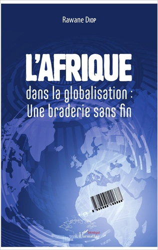 Couverture L'Afrique dans la globalisation : une braderie sans fin