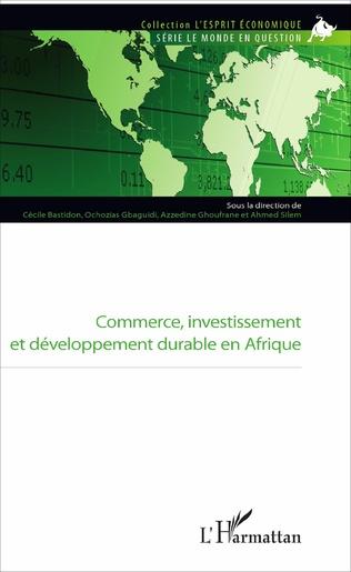 Couverture Commerce, investissement et développement durable en Afrique