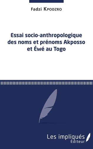 Couverture Essai socio-anthropologique des noms et prénoms Akposso et Ewe au Togo
