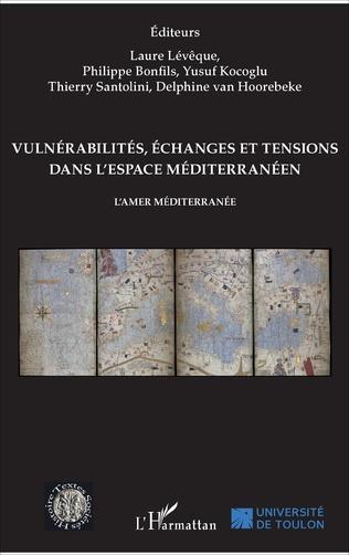 Couverture Vulnérabilités, échanges et tensions dans l'espace méditerranéen
