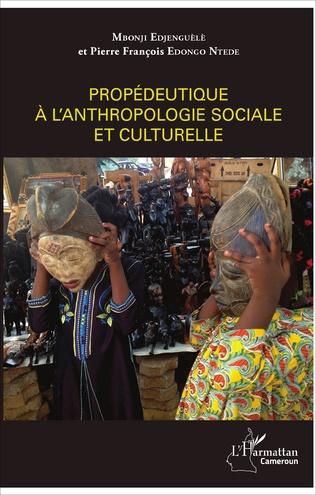 Couverture Propédeutique à l'anthropologie sociale et culturelle