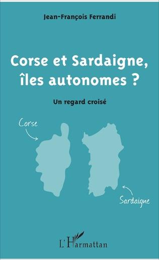 Couverture Corse et Sardaigne, îles autonomes ?