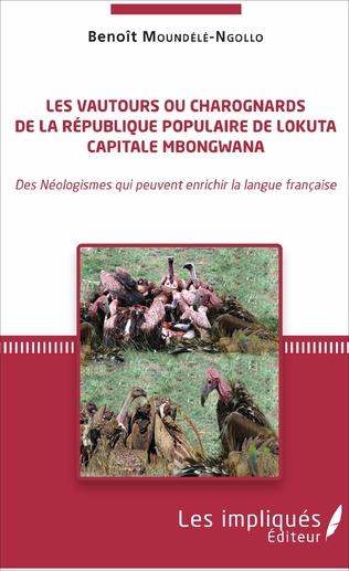 Couverture Les vautours ou charognards de la République populaire de Lokuta Capitale Mbongwana