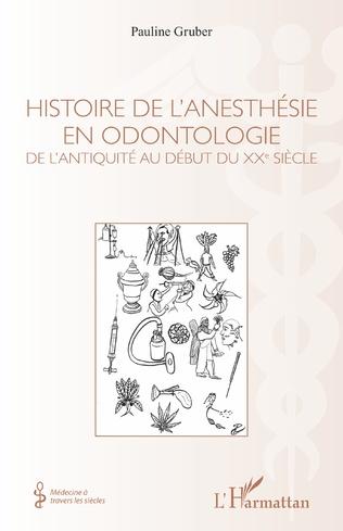 Couverture Histoire de l'anesthésie en odontologie