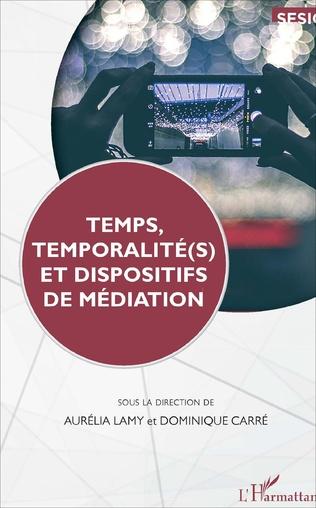 Couverture Temps, temporalité(s) et dispositifs de médiation