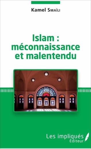 Couverture Islam : méconnaissance et malentendu