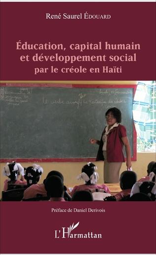 Couverture Éducation, capital humain et développement social par le créole en Haïti