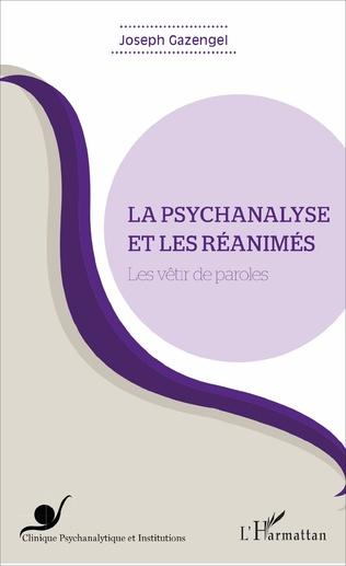 Couverture La psychanalyse et les réanimés