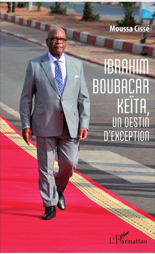 Couverture Ibrahim Boubacar Keïta, un destin d'exception