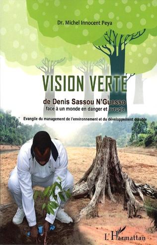 Couverture La vision verte de Denis Sassou-Nguesso face à un monde en danger et aveugle