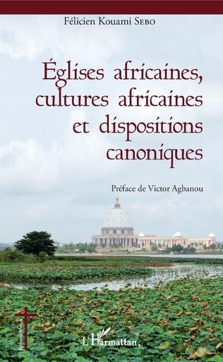 Couverture Eglises africaines, cultures africaines et dispositions canoniques