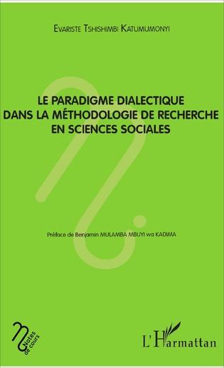 Couverture Le paradigme dialectique dans la méthodologie de recherche en sciences sociales