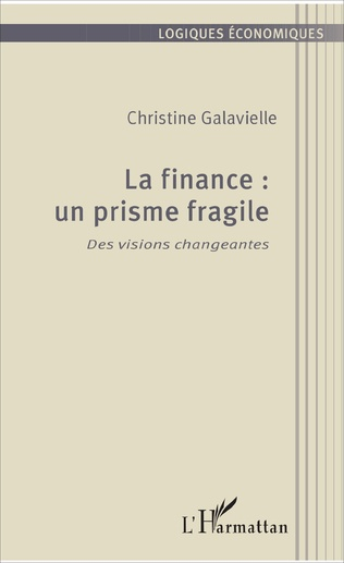 Couverture La finance : un prisme fragile
