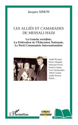 Couverture Les alliés et camarades de Messali Hadj