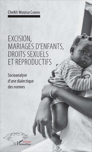 Couverture Excision, mariages d'enfants, droits sexuels et reproductifs