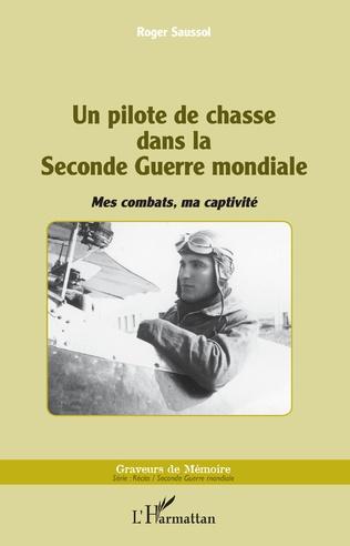 Couverture Un pilote de chasse dans la Seconde Guerre mondiale