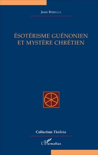 Couverture Ésotérisme guénonien et mystère chrétien