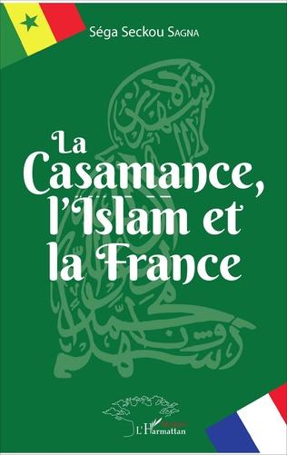Couverture La Casamance, l'Islam et la France