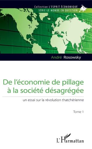Couverture De l'économie de pillage à la société désagrégée (Tome 1)