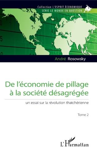 Couverture De l'économie de pillage à la société désagrégée (Tome 2)
