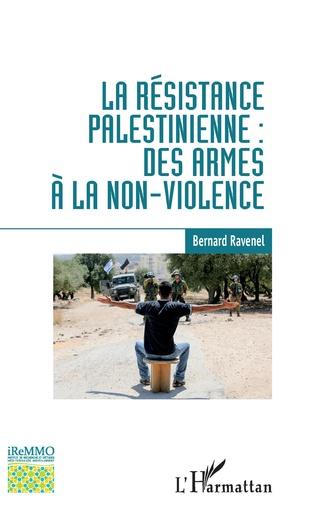 Couverture La résistance palestinienne : des armes à la non-violence