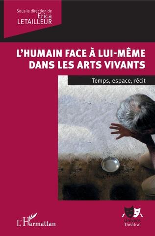 Couverture L'humain face à lui-même dans les arts vivants