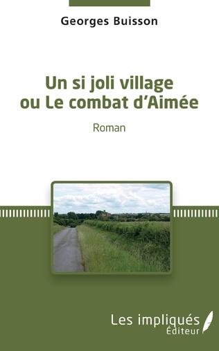 Couverture Un si joli village ou Le combat d'Aimée
