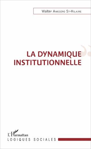 Couverture La dynamique institutionnelle